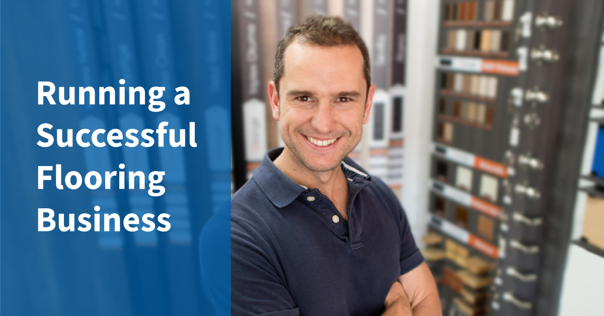 running a successful flooring business in 2021 and beyond